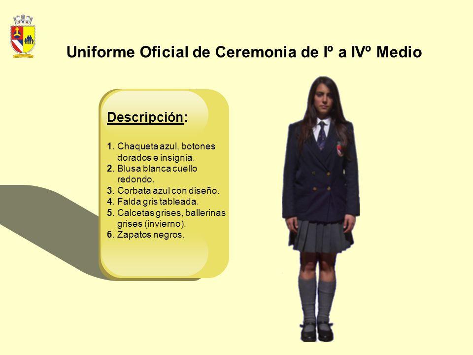 Uniforme Oficial de Ceremonia de Iº a IVº Medio