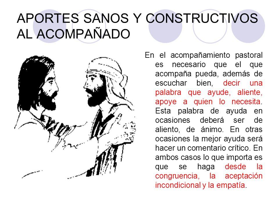 APORTES SANOS Y CONSTRUCTIVOS AL ACOMPAÑADO