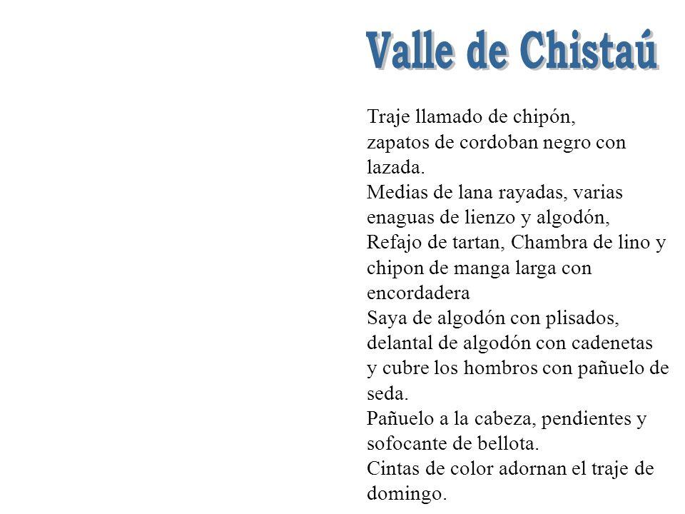 Valle de Chistaú Traje llamado de chipón,