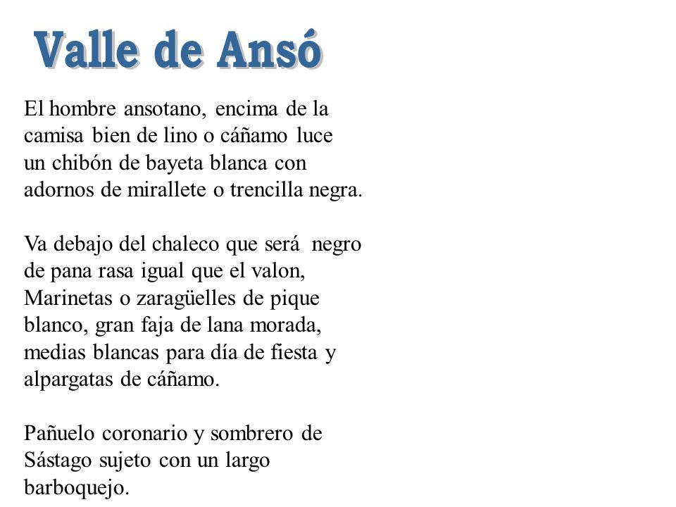 Valle de Ansó El hombre ansotano, encima de la camisa bien de lino o cáñamo luce.