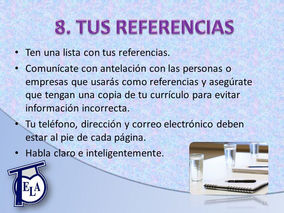 8. TUS REFERENCIAS Ten una lista con tus referencias.