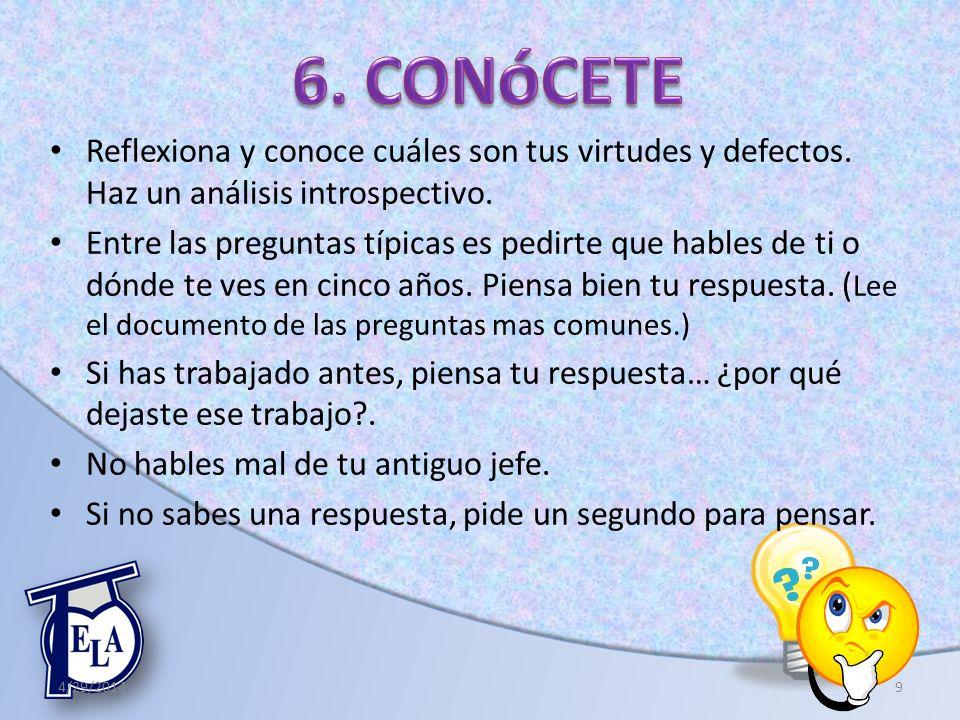 6. CONóCETE Reflexiona y conoce cuáles son tus virtudes y defectos. Haz un análisis introspectivo.