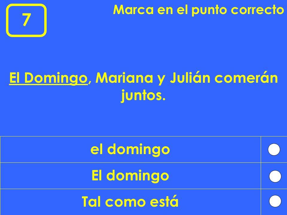 El Domingo, Mariana y Julián comerán juntos.