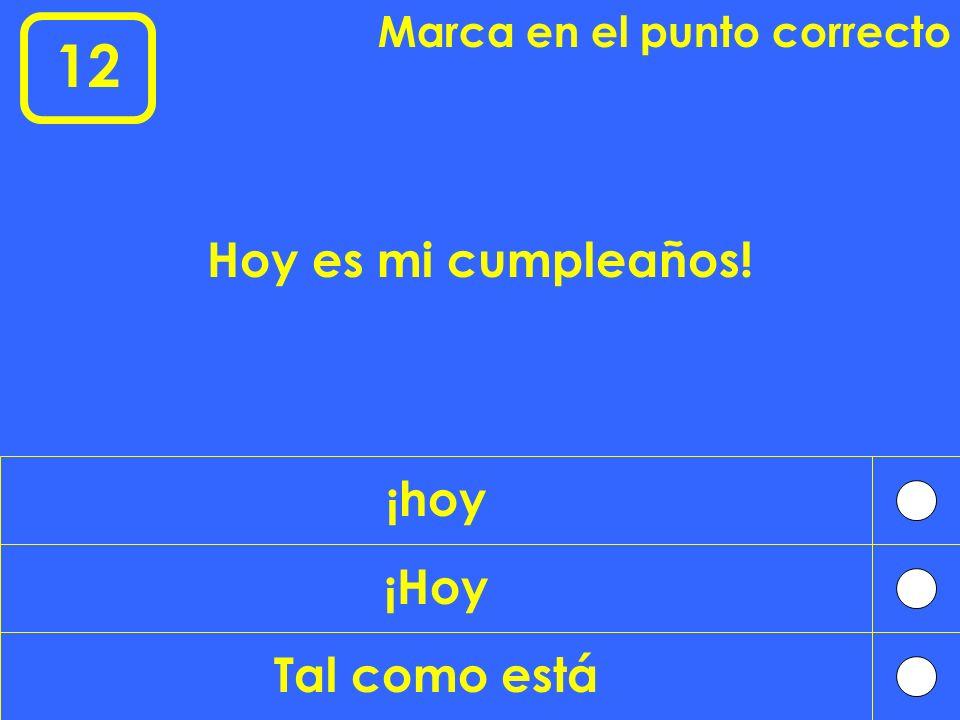 12 Hoy es mi cumpleaños! ¡hoy ¡Hoy Tal como está