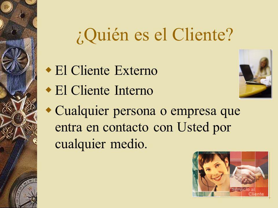 ¿Quién es el Cliente El Cliente Externo El Cliente Interno