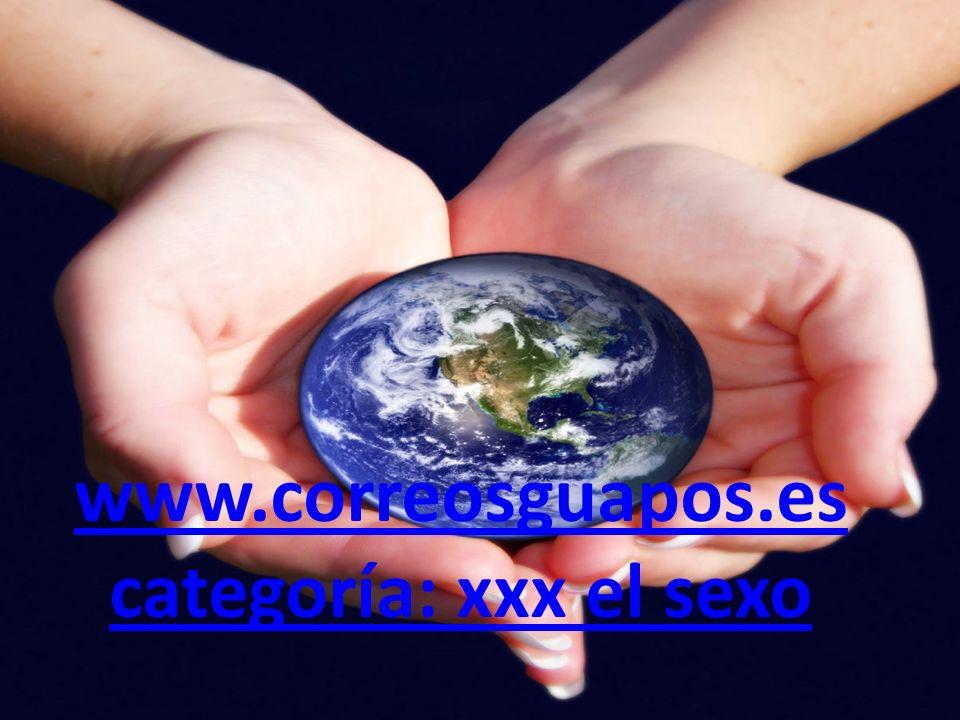 www.correosguapos.es categoría: xxx el sexo