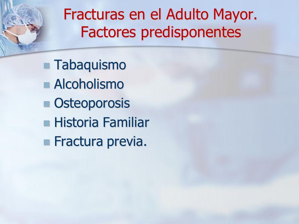 Fracturas en el Adulto Mayor. Factores predisponentes
