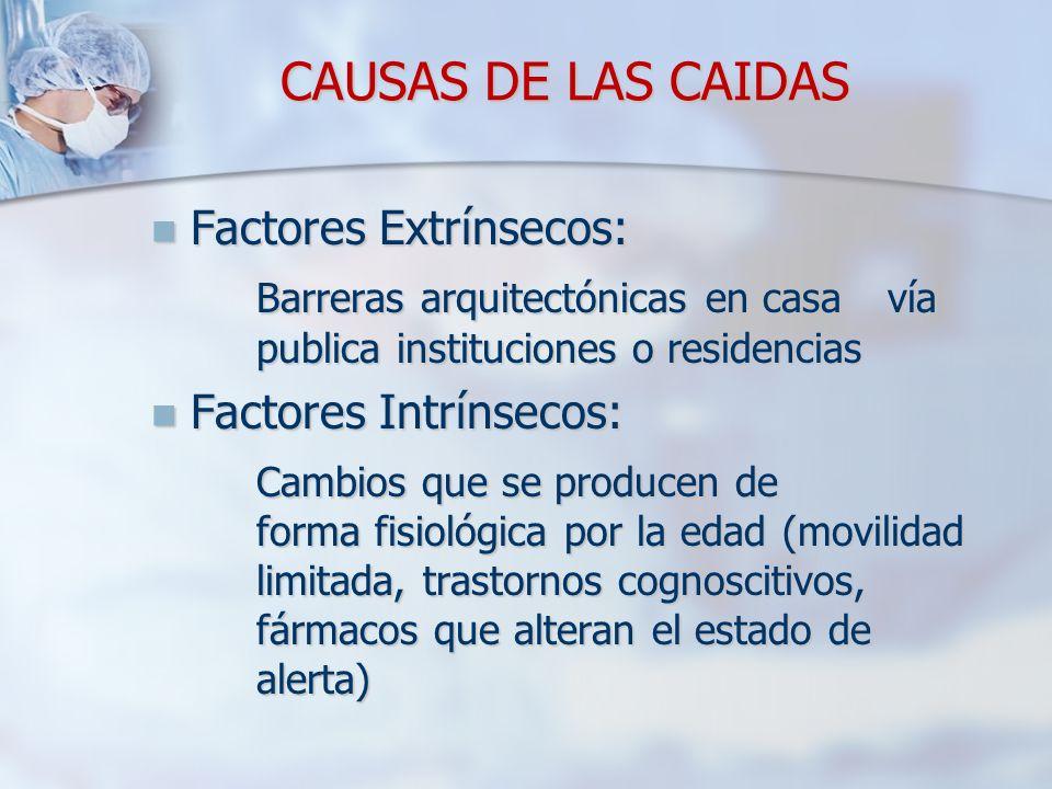 CAUSAS DE LAS CAIDAS Factores Extrínsecos: