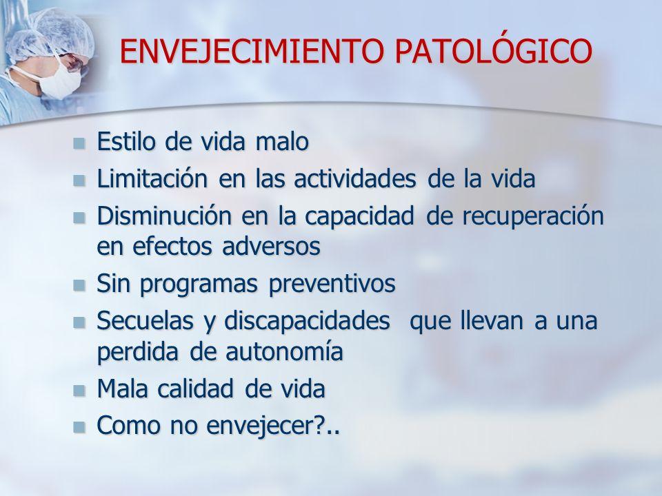 ENVEJECIMIENTO PATOLÓGICO