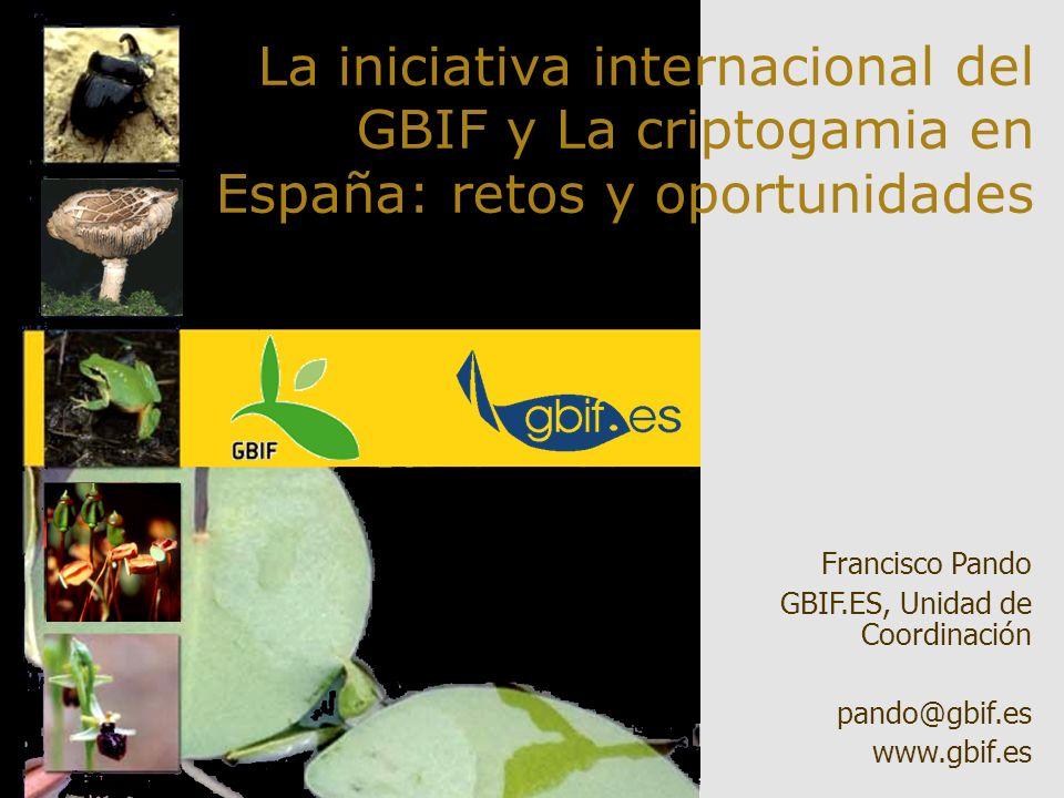 La iniciativa internacional del GBIF y La criptogamia en España: retos y oportunidades
