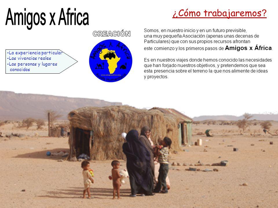 Amigos x Africa CREACIÓN ¿Cómo trabajaremos