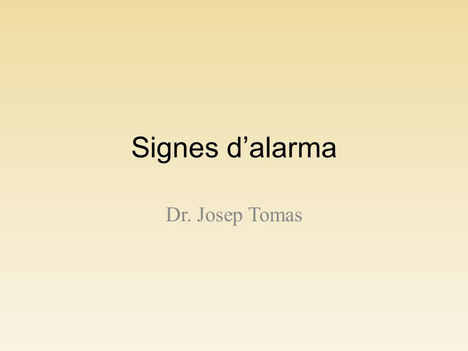 Signes d'alarma Dr. Josep Tomas