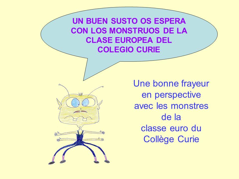 CON LOS MONSTRUOS DE LA CLASE EUROPEA DEL COLEGIO CURIE