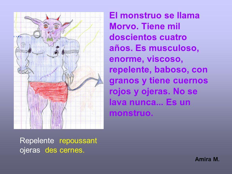El monstruo se llama Morvo. Tiene mil doscientos cuatro años