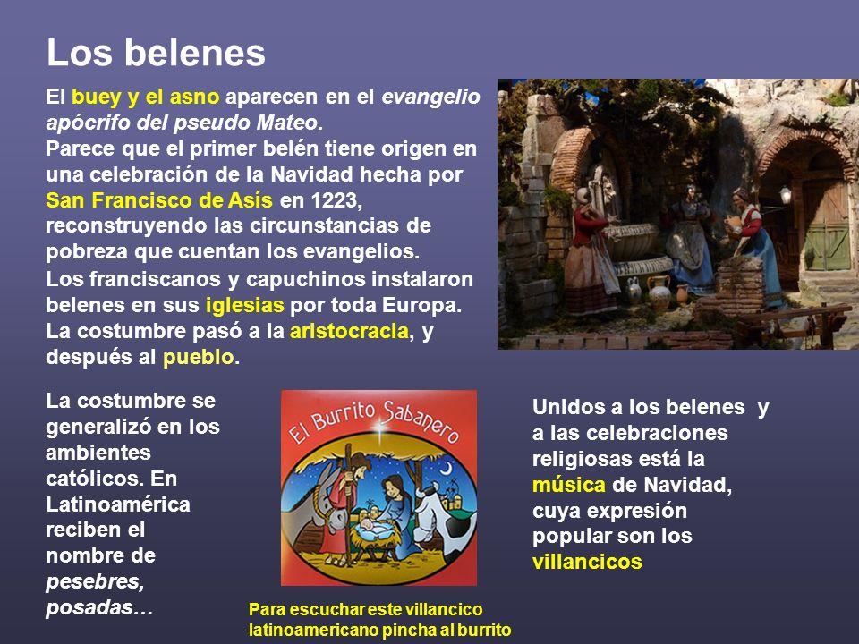 Los belenes El buey y el asno aparecen en el evangelio apócrifo del pseudo Mateo.