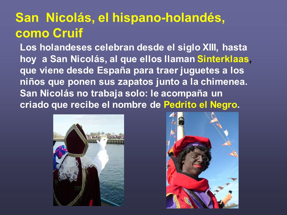 San Nicolás, el hispano-holandés, como Cruif