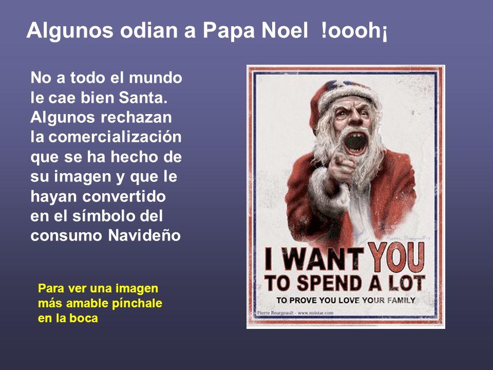 Algunos odian a Papa Noel !oooh¡