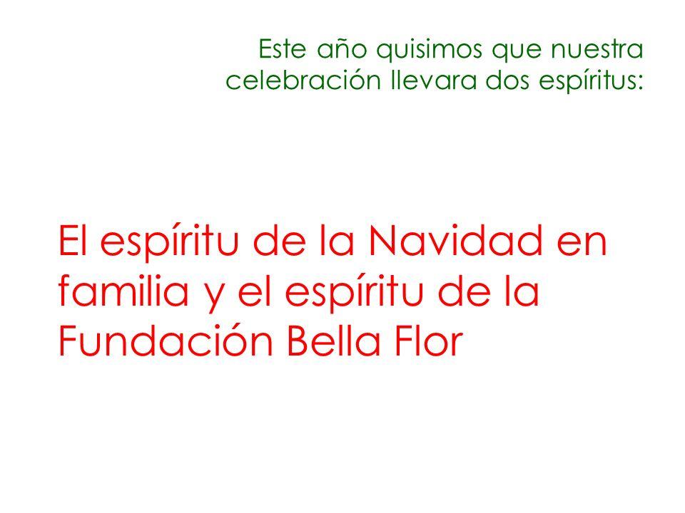 Este año quisimos que nuestra celebración llevara dos espíritus: