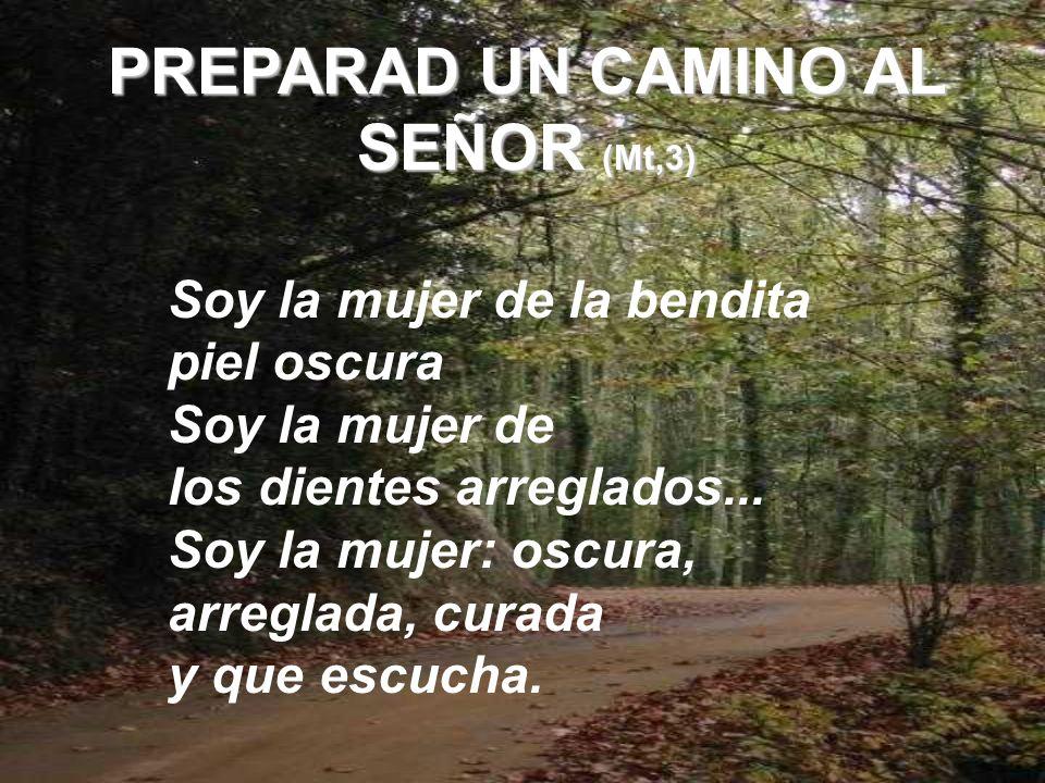 PREPARAD UN CAMINO AL SEÑOR (Mt,3)