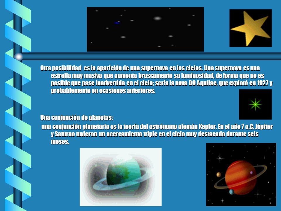 Otra posibilidad es la aparición de una supernova en los cielos