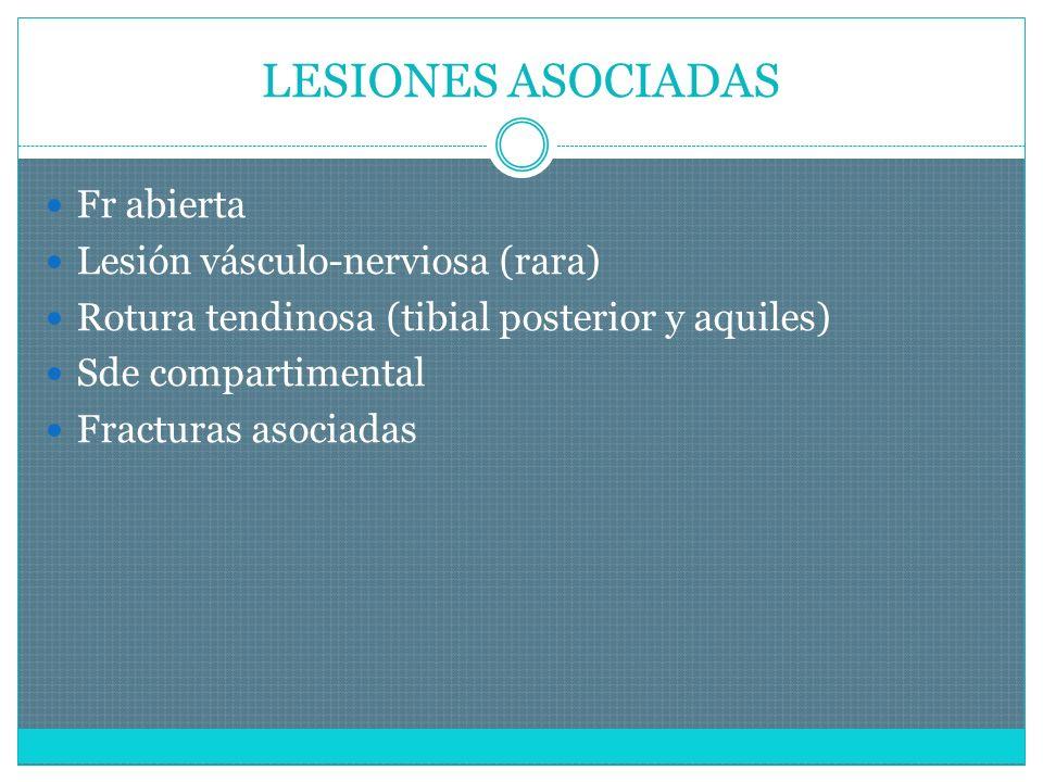 LESIONES ASOCIADAS Fr abierta Lesión vásculo-nerviosa (rara)