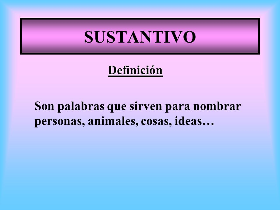 SUSTANTIVO Definición