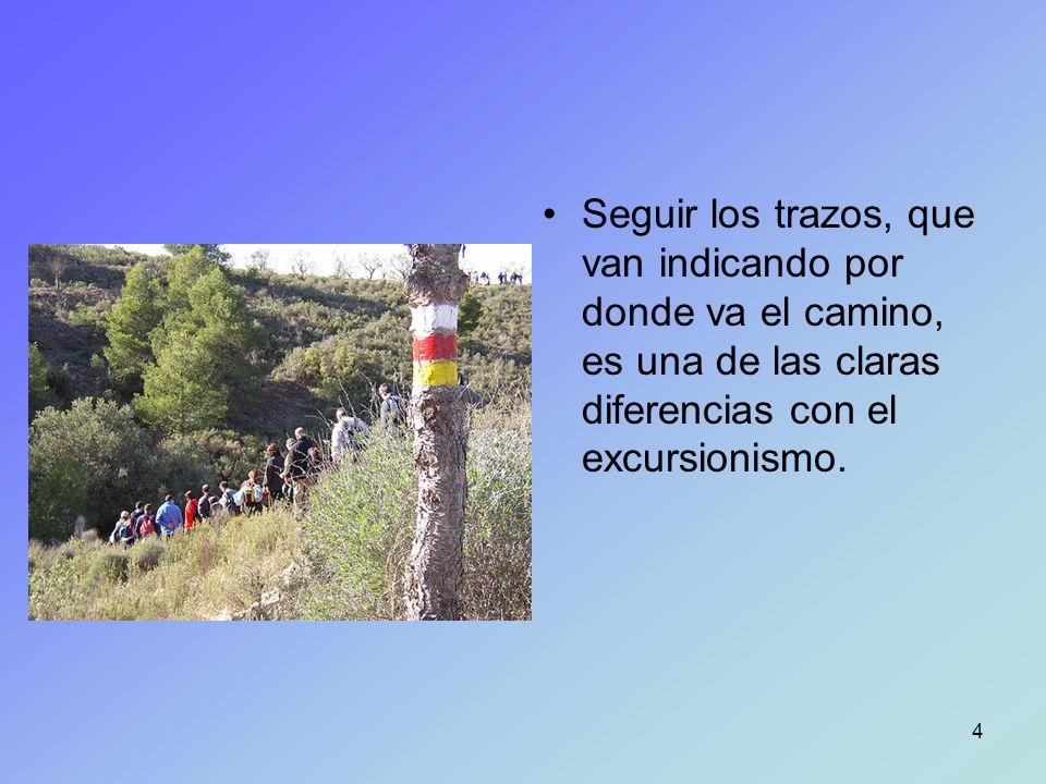 Seguir los trazos, que van indicando por donde va el camino, es una de las claras diferencias con el excursionismo.