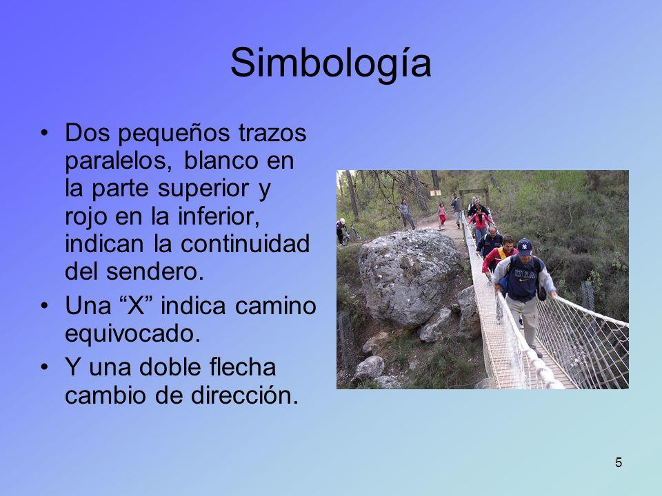 Simbología Dos pequeños trazos paralelos, blanco en la parte superior y rojo en la inferior, indican la continuidad del sendero.