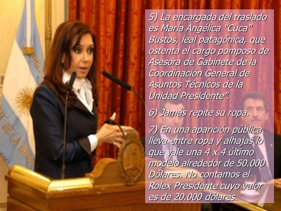5) La encargada del traslado es María Angélica Cuca Bustos, leal patagónica, que ostenta el cargo pomposo de Asesora de Gabinete de la Coordinación General de Asuntos Técnicos de la Unidad Presidente .