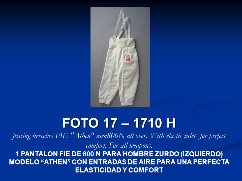 FOTO 17 – 1710 H fencing breeches FIE Athen men800N all over. With elastic inlets for perfect comfort. For all weapons.