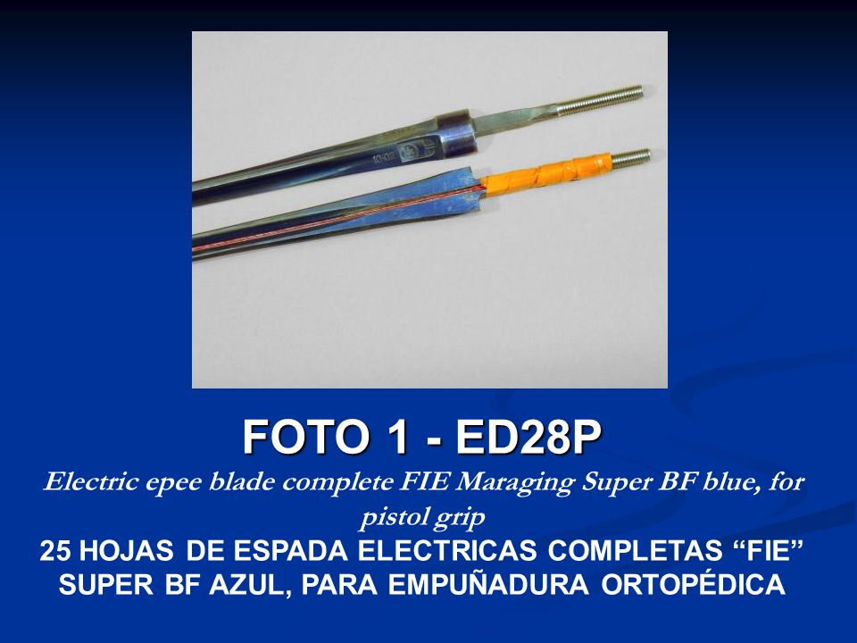 FOTO 1 - ED28P Electric epee blade complete FIE Maraging Super BF blue, for pistol grip.