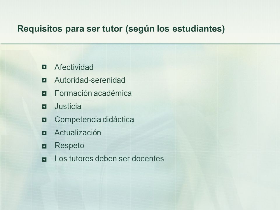 ◘ ◘ ◘ ◘ ◘ ◘ ◘ ◘ Requisitos para ser tutor (según los estudiantes)