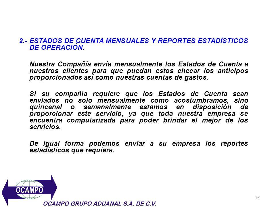 2.- ESTADOS DE CUENTA MENSUALES Y REPORTES ESTADÍSTICOS DE OPERACIÓN.
