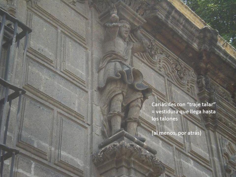 Cariátides con traje talar = vestidura que llega hasta los talones