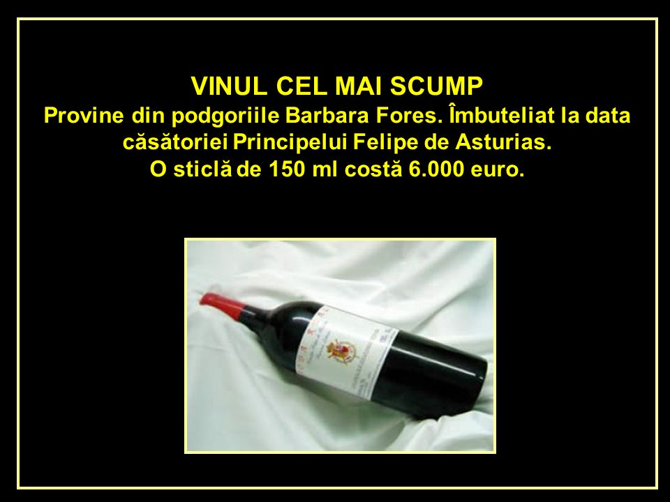 O sticlă de 150 ml costă 6.000 euro.