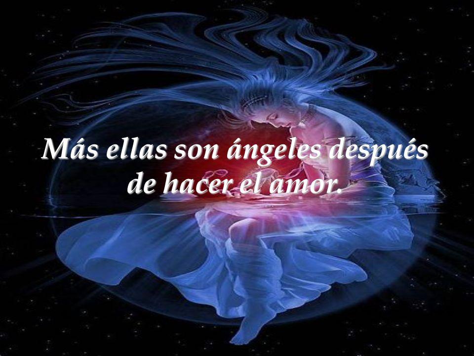 Más ellas son ángeles después de hacer el amor.