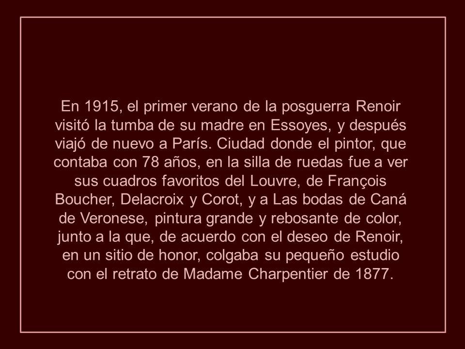 En 1915, el primer verano de la posguerra Renoir visitó la tumba de su madre en Essoyes, y después viajó de nuevo a París.