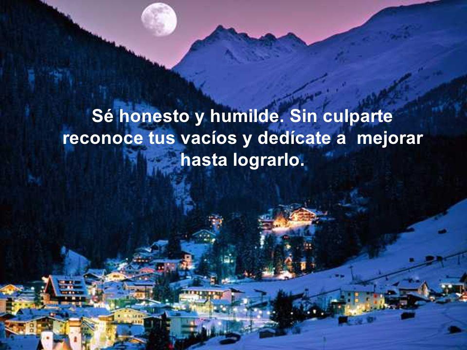 Sé honesto y humilde. Sin culparte reconoce tus vacíos y dedícate a mejorar hasta lograrlo.