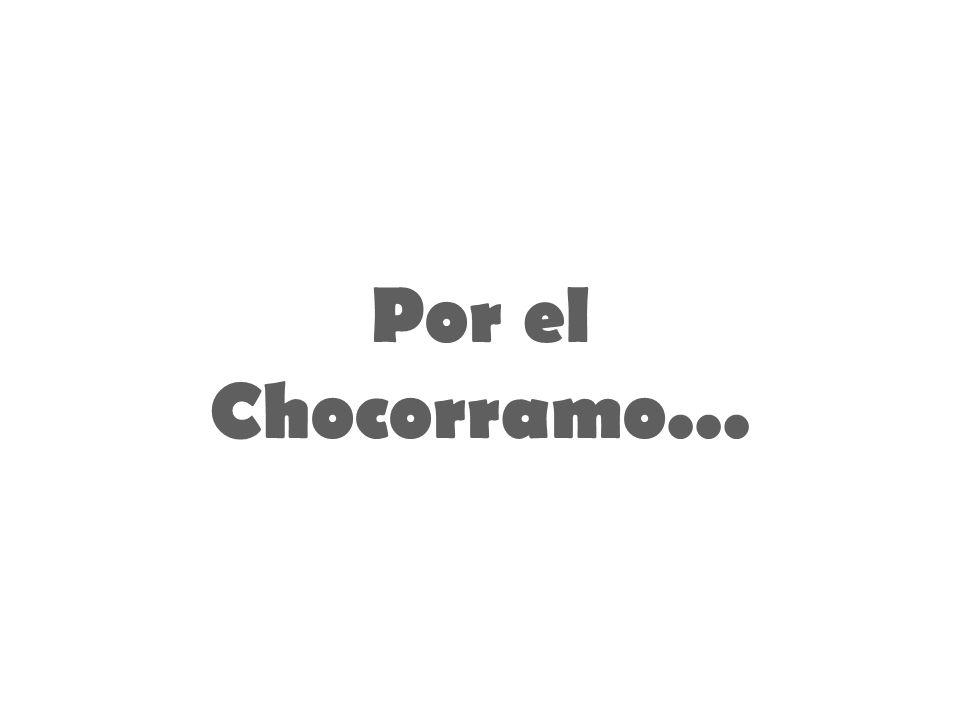 Por el Chocorramo...