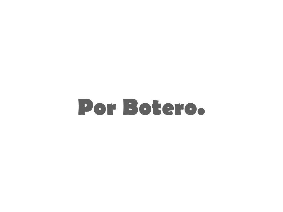 Por Botero.