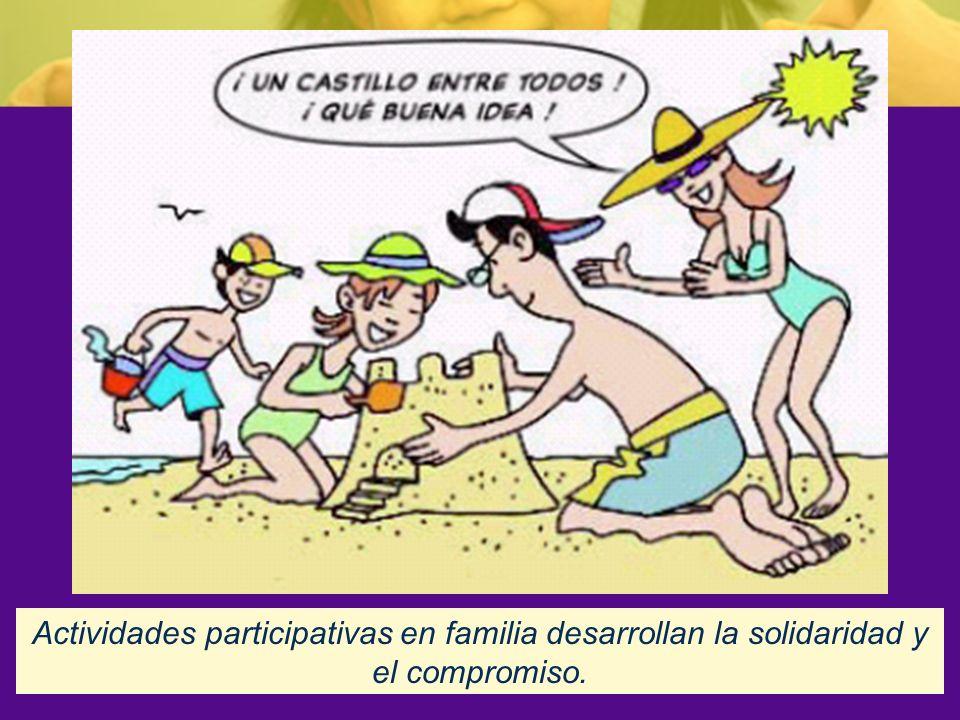 Actividades participativas en familia desarrollan la solidaridad y el compromiso.