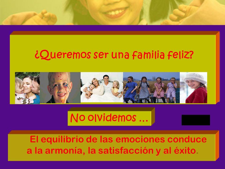 ¿Queremos ser una familia feliz