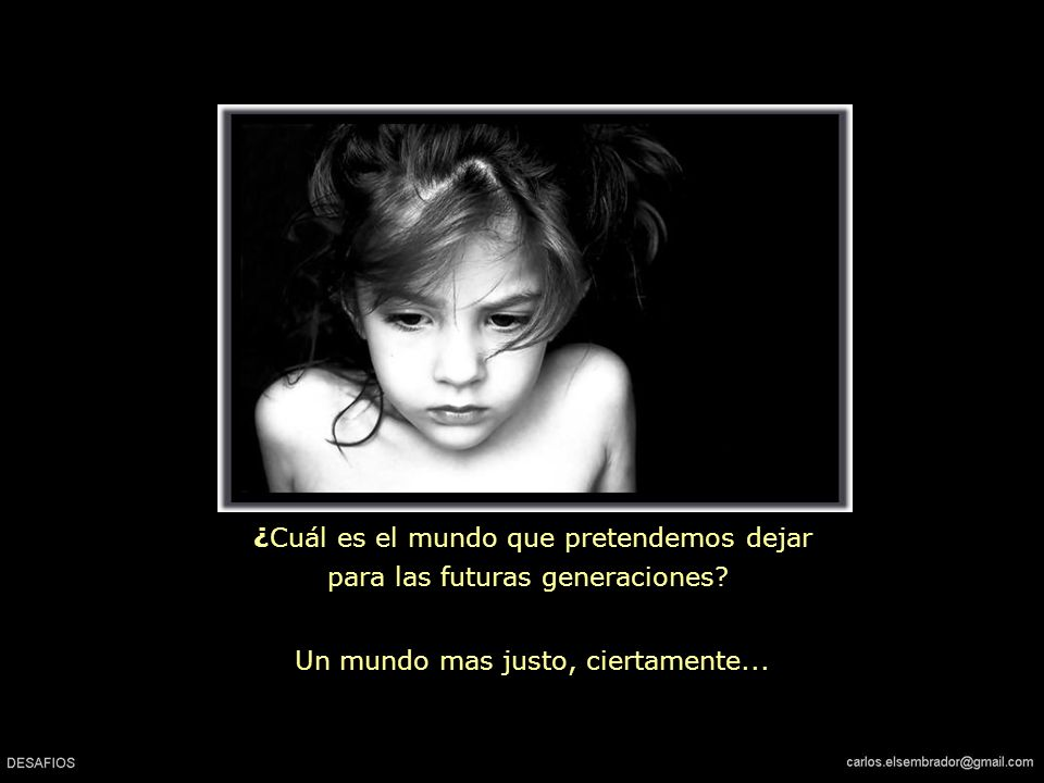 ¿Cuál es el mundo que pretendemos dejar para las futuras generaciones