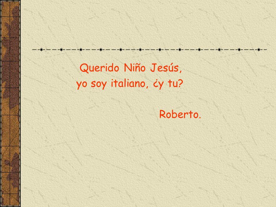 Querido Niño Jesús, yo soy italiano, ¿y tu Roberto.