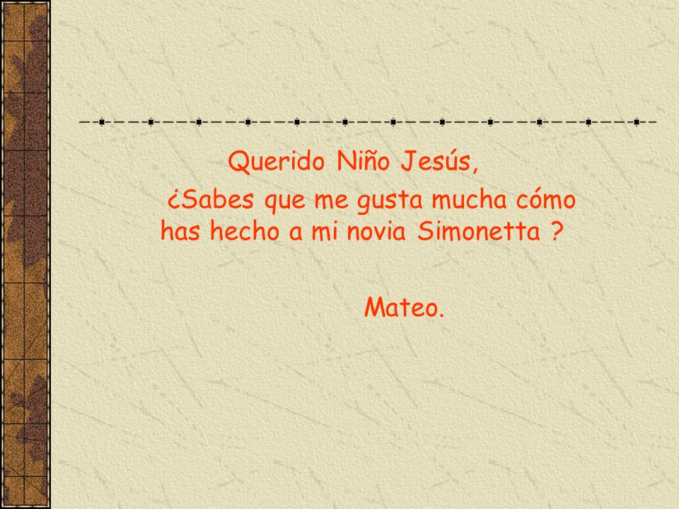 Querido Niño Jesús, ¿Sabes que me gusta mucha cómo has hecho a mi novia Simonetta Mateo.
