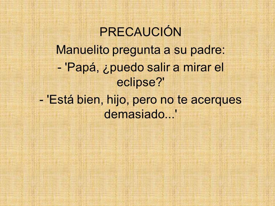 Manuelito pregunta a su padre: