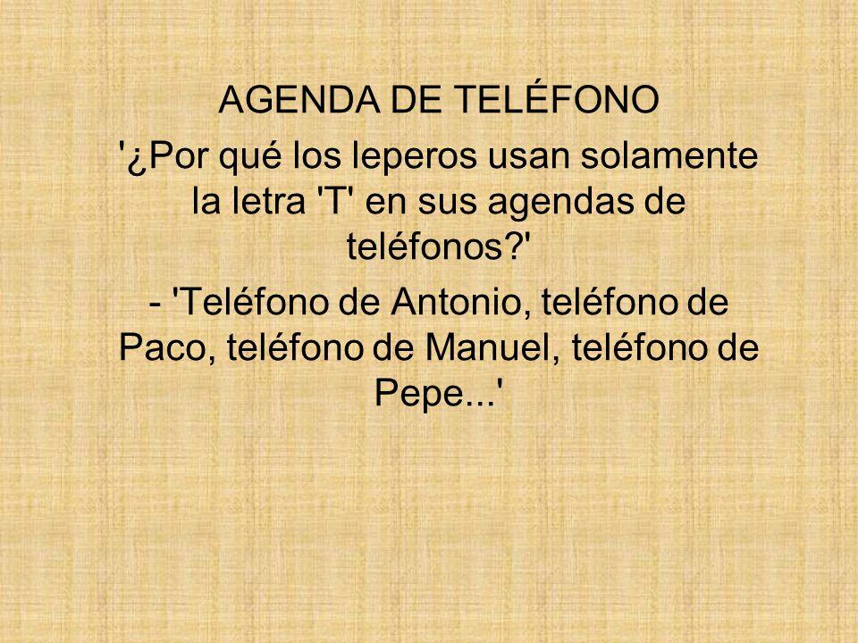 AGENDA DE TELÉFONO ¿Por qué los leperos usan solamente la letra T en sus agendas de teléfonos