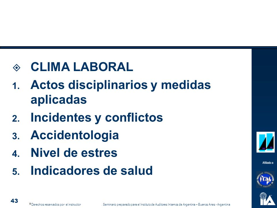 CLIMA LABORAL Actos disciplinarios y medidas aplicadas. Incidentes y conflictos. Accidentologia. Nivel de estres.