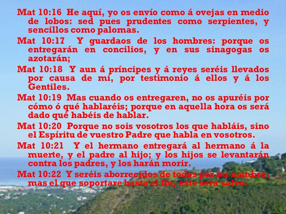 Mat 10:16 He aquí, yo os envío como á ovejas en medio de lobos: sed pues prudentes como serpientes, y sencillos como palomas.