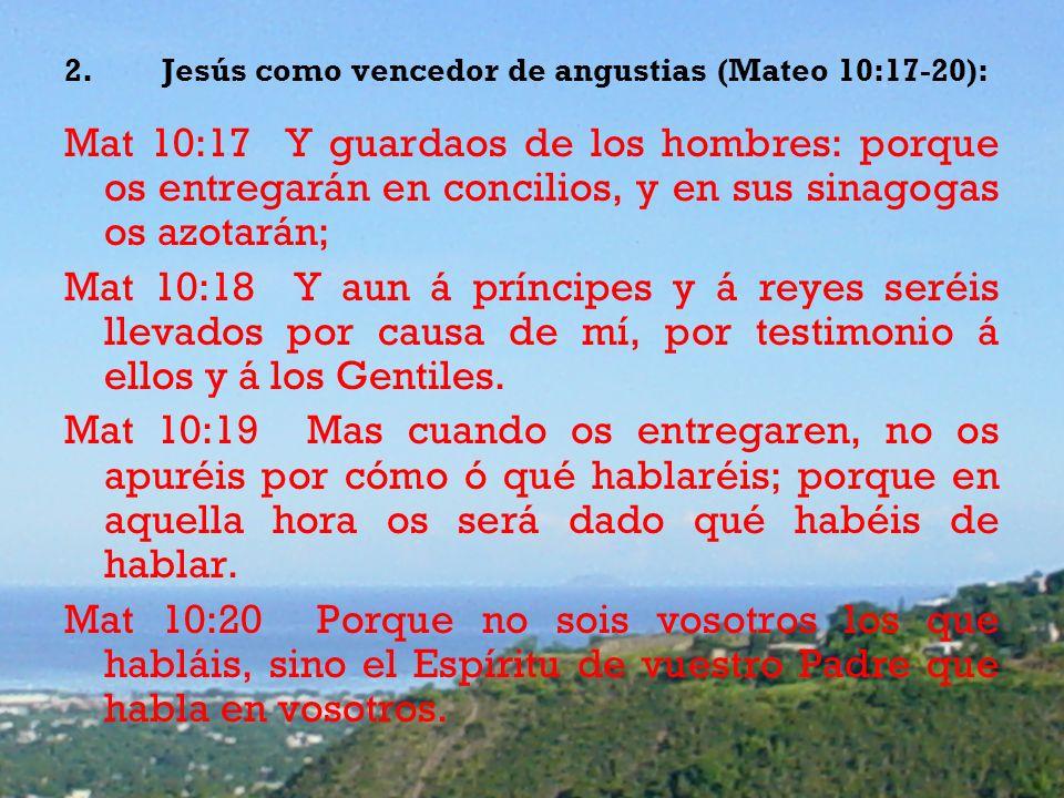 Jesús como vencedor de angustias (Mateo 10:17-20):